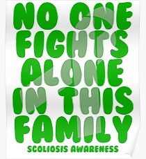 536620a7d No One Fights Alone IN This Family! Scoliosis Awareness Poster