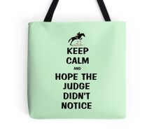 Keep Calm & Hope The Judge Didn't Notice Equestrian Gifts Tote Bag