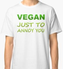 Vegan, cool saying Classic T-Shirt