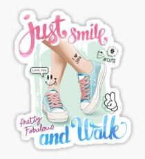 Just Smile And Walk Sticker
