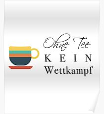 Ohne Tee kein Wettkampf Poster