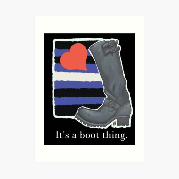 It's a Boot Thing: Wesco Art Print