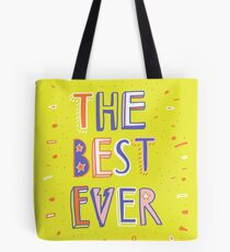 the BEST EVER Tote Bag