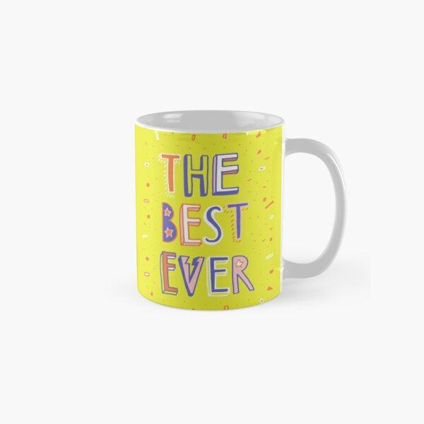 the BEST EVER Classic Mug