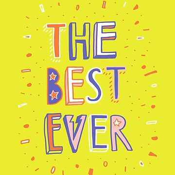 the BEST EVER by annieriker