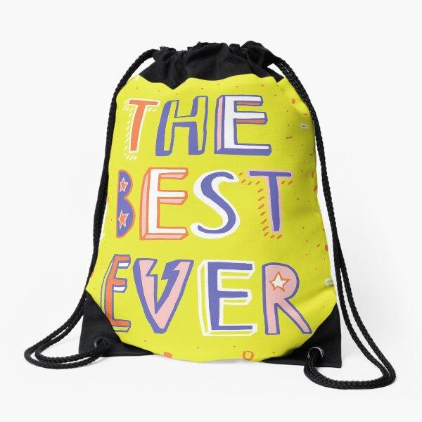 the BEST EVER Drawstring Bag