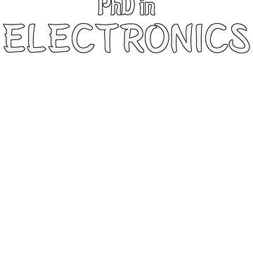 PhD in Electronics Graduation Hobby Birthday Celebration Gift by geekydesigner