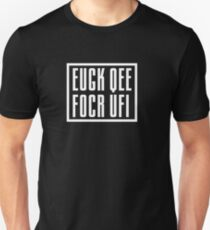 FUCK OFF appears, fold top to bottom! Unisex T-Shirt