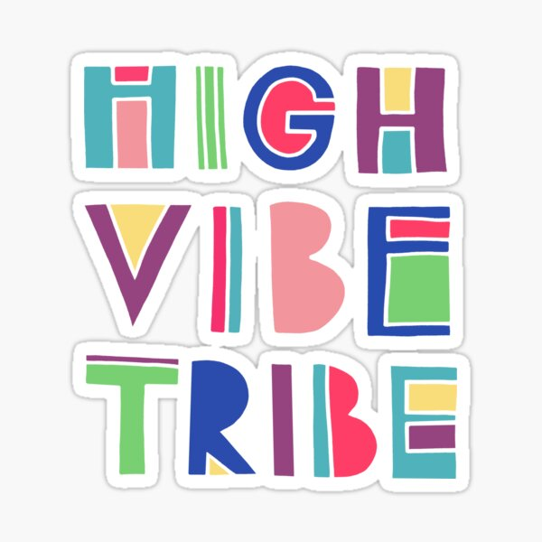 High Vibe Tribe Sticker