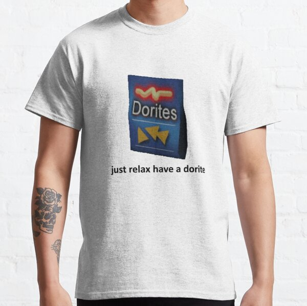 just relax have a dorite Classic T-Shirt