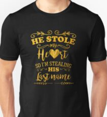 Funny Bride He Stole My Heart Gold Unisex T-Shirt