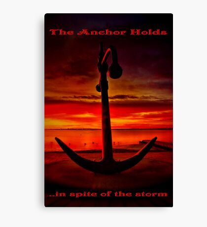 """""""The Anchor Holds in spite of the storm"""" Canvas Print"""