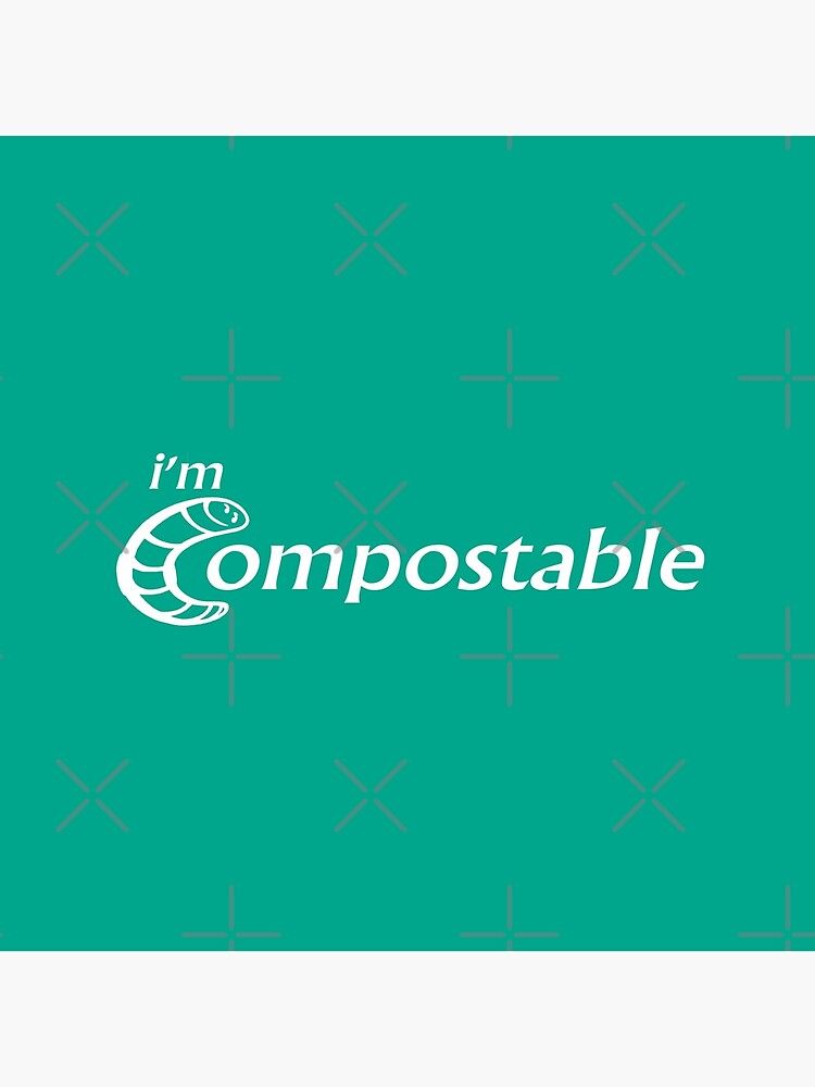I'm Compostable - Earth Day, Garden Lover, Crazy Plant Lady, Plant Mom, Nature Lover, and Gardening Gift by Compassandbliss