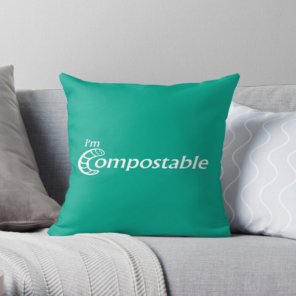 I'm Compostable - Earth Day, Garden Lover, Crazy Plant Lady, Plant Mom, Nature Lover, and Gardening Gift Throw Pillow