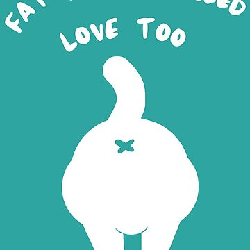 Fat Kitties Need Love Too by fatcathercules