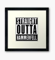 Straight Outta Hammerfell Framed Print