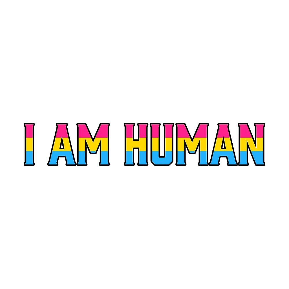 "Pansexual Flag in ""I am Human"" by Ashlily"