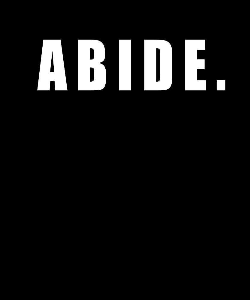 Abide, The Dude Lifestyle T Shirt, Unique & Original Design by Art-O-Rama  ©