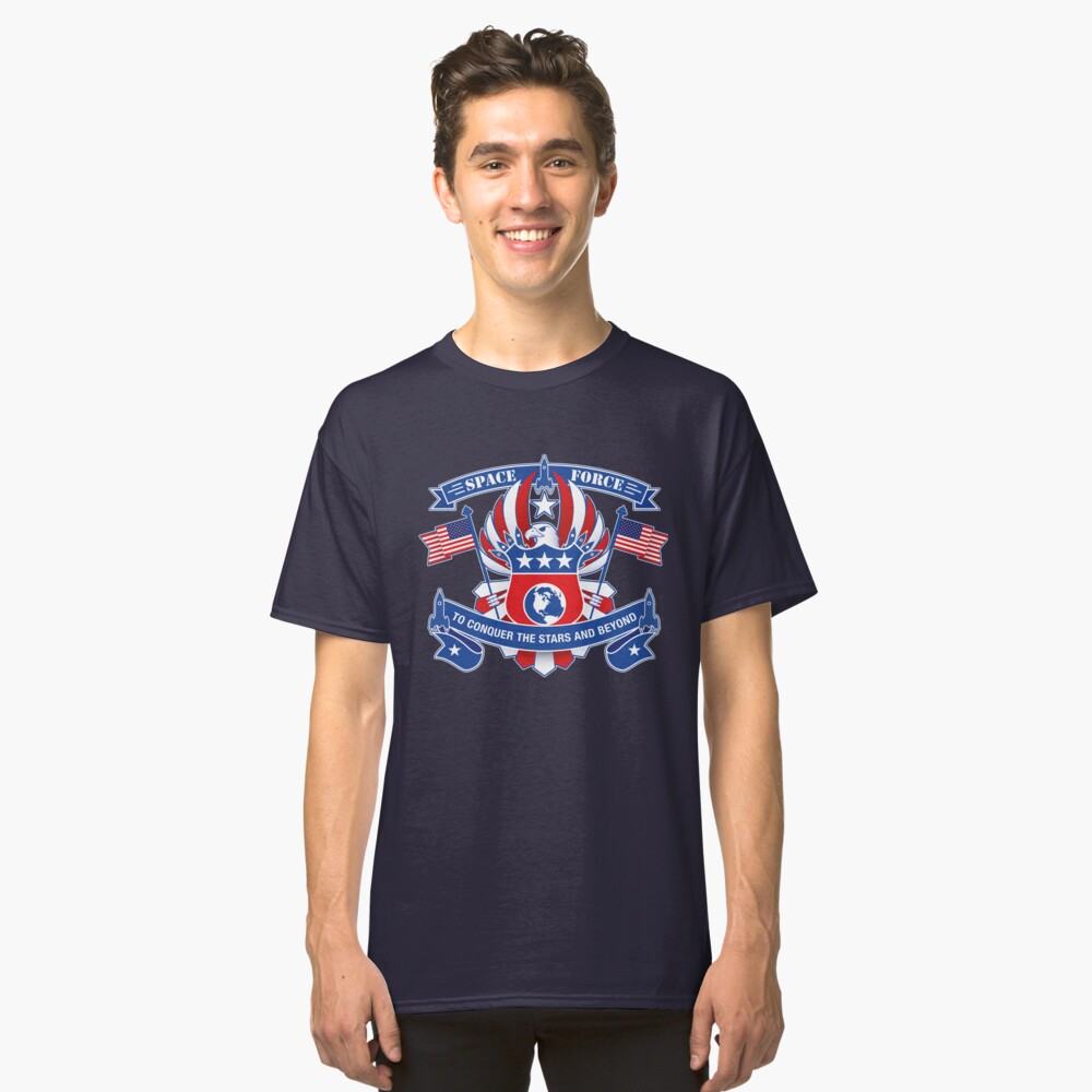 Space Force To Conquer The Stars And Beyond Classic T-Shirt Front