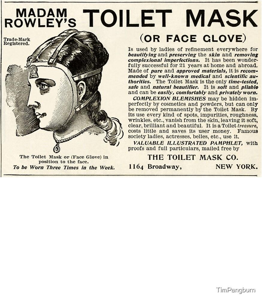 Madam Rowley's Toilet Mask by TimPangburn