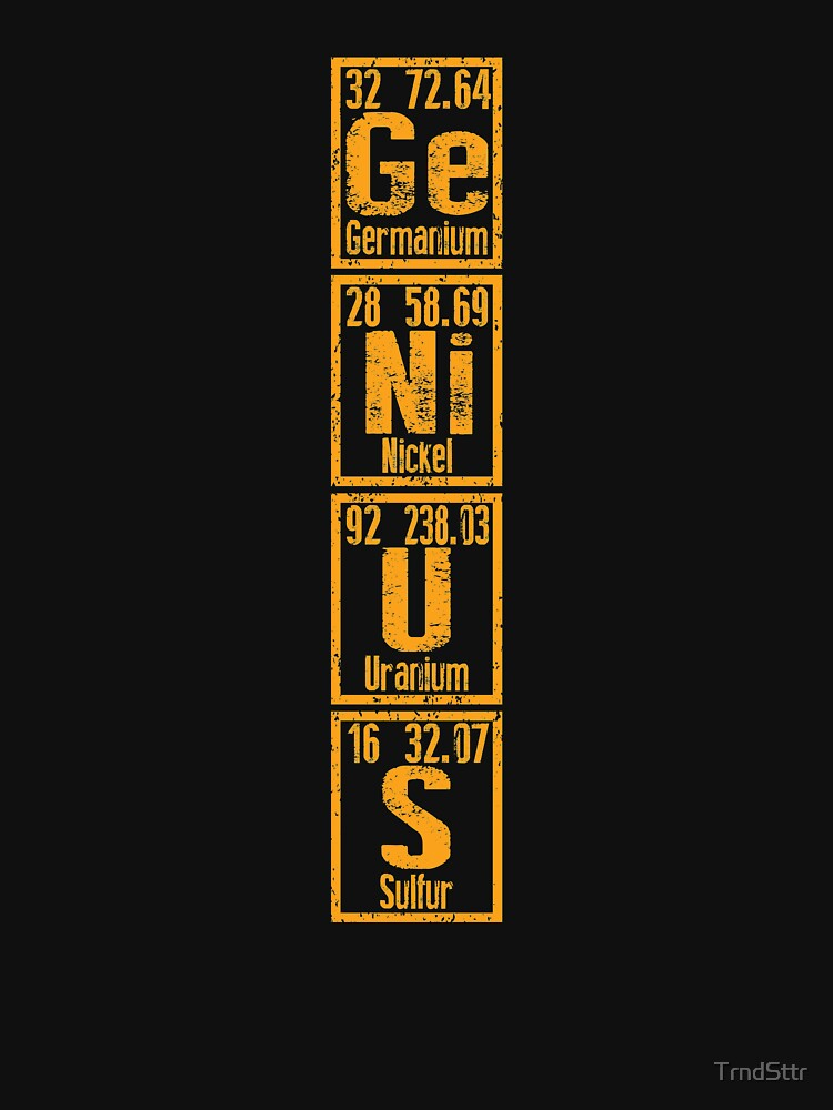 Periodic Table GENIUS Gift for Scientists by TrndSttr