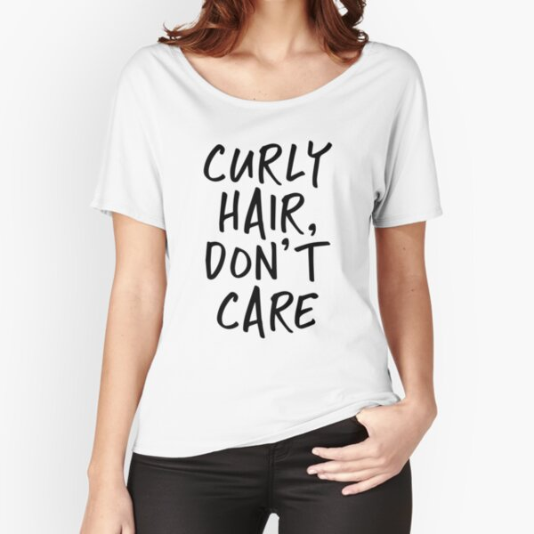 Curly Hair Don't Care Relaxed Fit T-Shirt