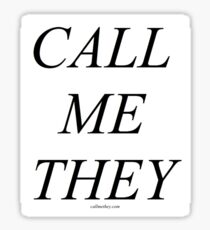 """""""CALL ME THEY"""" Serif / Tall - Black Text on White Sticker"""