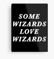 Some Wizards Love Wizards - White Metal Print