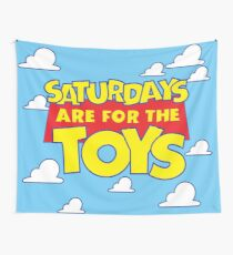 Saturday's are for the Toys  Wall Tapestry