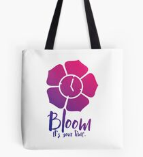 Bloom. It's Your Time. Tote Bag