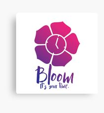 Bloom. It's Your Time. Canvas Print