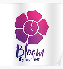 Bloom. It's Your Time. Poster
