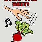 Drop the Beet! by JettKredo