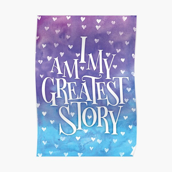 I Am My Greatest Story (Blue/Purple) Poster