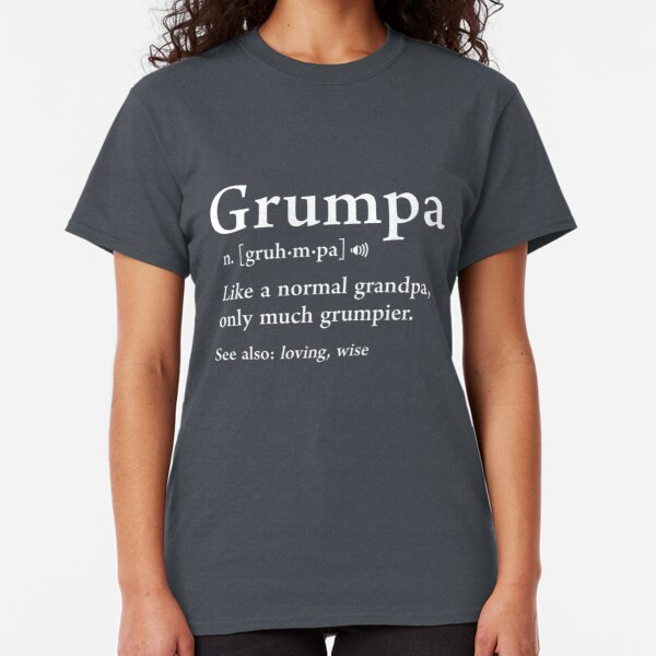 Grumpa Definition Funny Fathers Day Gift Best Grandpa Cool Classic T-Shirt