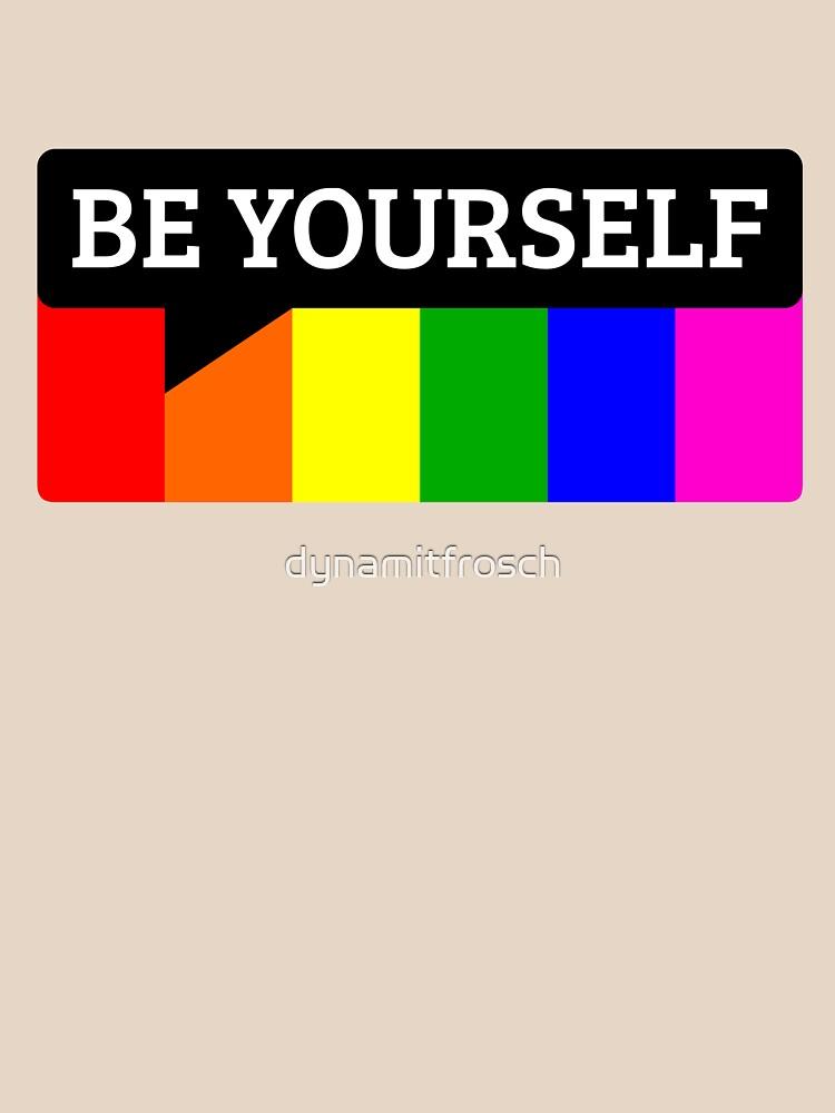 Be yourself von dynamitfrosch