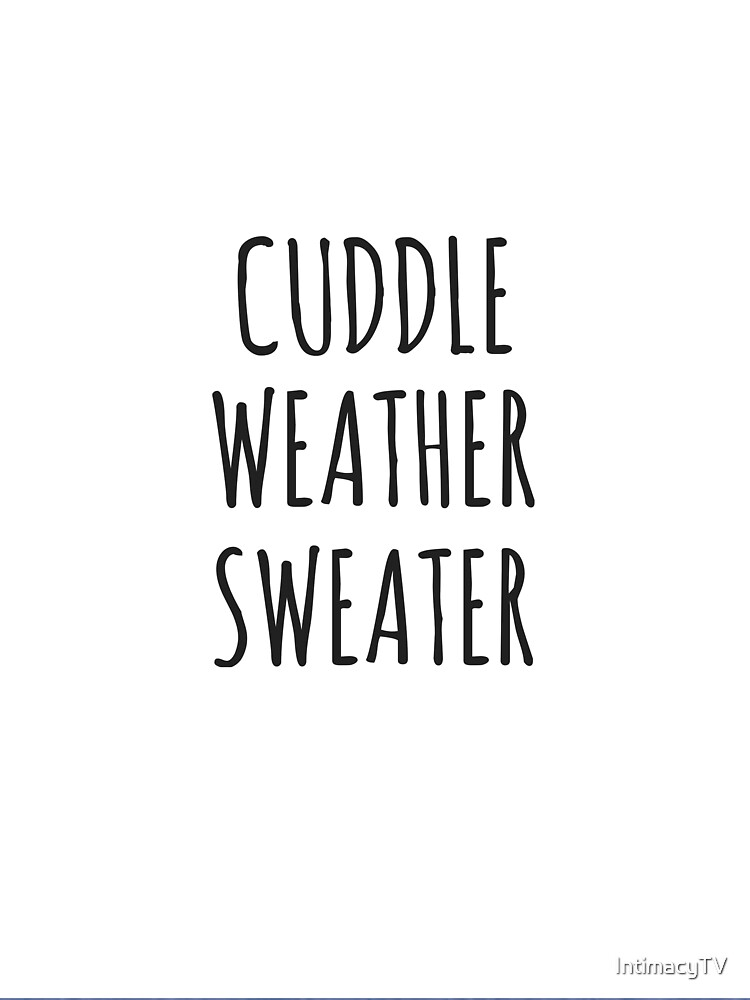 Cuddle weather sweater by SacredPotential