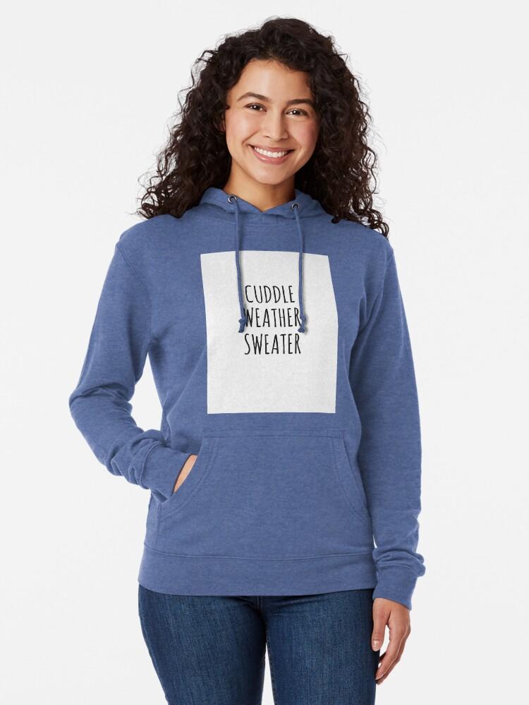 Alternate view of Cuddle weather sweater Lightweight Hoodie