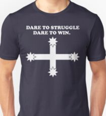 Dare to struggle - dare to win! Unisex T-Shirt
