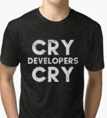 Funny Cry Developers Cry Distressed T-shirt and Sticker for QA Engineers Tri-blend T-Shirt