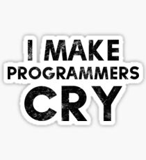 I Make Programmers Cry Distressed T-shirt and Sticker for QA Engineers and QA Analysts Sticker