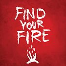 Find your fire, lettering on red backgound by hebstreit