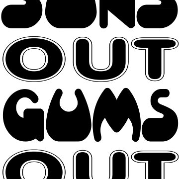 SUN'S OUT GUMS OUT by phigment-art