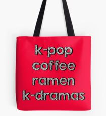 K-pop, Coffee, Ramen - Korean Dramas Tote Bag