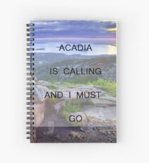 Acadia Is Calling Spiral Notebook