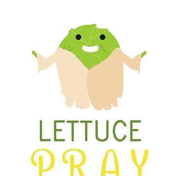 Lettuce Pray by Fiends