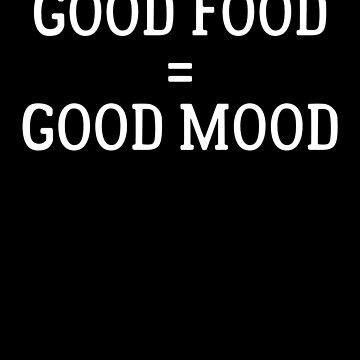 Good Food Good Mood The Perfect Combination Food Lover Shirt by allsortsmarket
