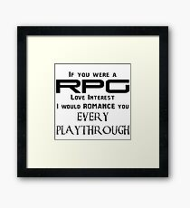 If you were a RPG Love interest.... Framed Print