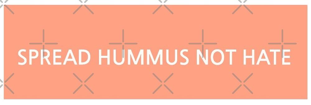 Spread Hummus Not Hate by Chloe Lindner