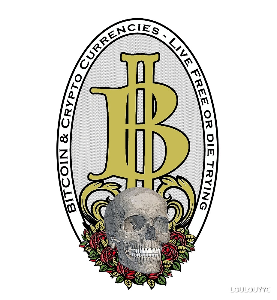 Bitcoin and Cryptos - Live free or die trying by LOULOUYYC